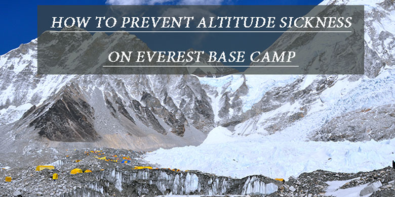 How to Prevent Altitude Sickness on Everest Base Camp Trek