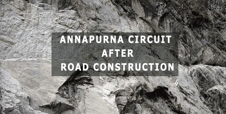 Annapurna Circuit After Road Construction